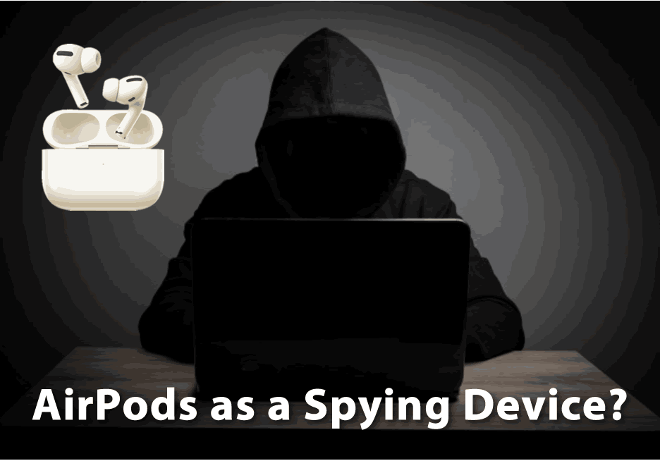 AirPods Pro as a Spying Device?